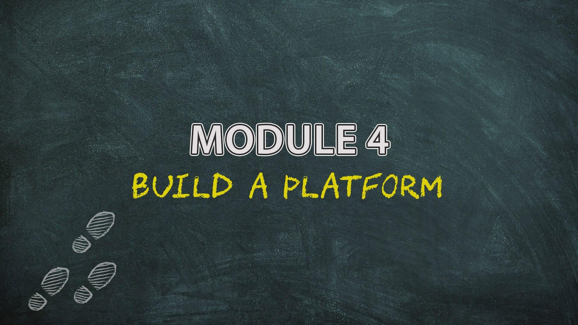 Module 4 Build A Platform