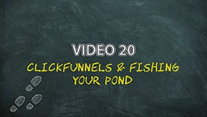 PLAM4V20: ClickFunnels & Fishing Your Pond
