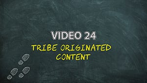 PLAM4V24: Tribe Originated Content