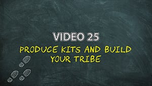 PLAM4V25:  Produce Kits And Build Your Tribe
