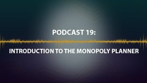 Podcast 19: Introduction to the Monopoly Planner