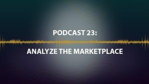 Podcast 23: Analyze the Marketplace