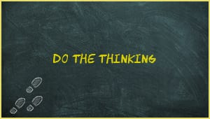 Module 2: Do The Thinking